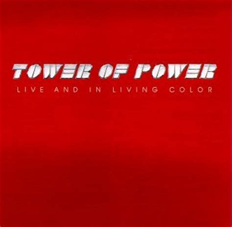 live in living color lyrics live and in living color 1990 tower of power albums