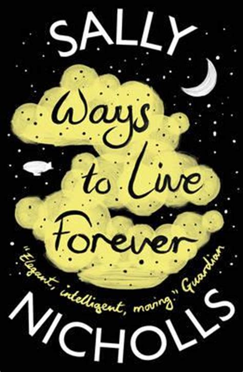 Novel Ways To Live Forever By Sally Nichols ways to live forever sally nicholls 9781407159331