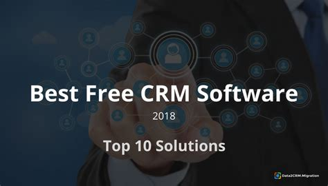 best free crm 10 best free crm software in 2018 data2crm migration