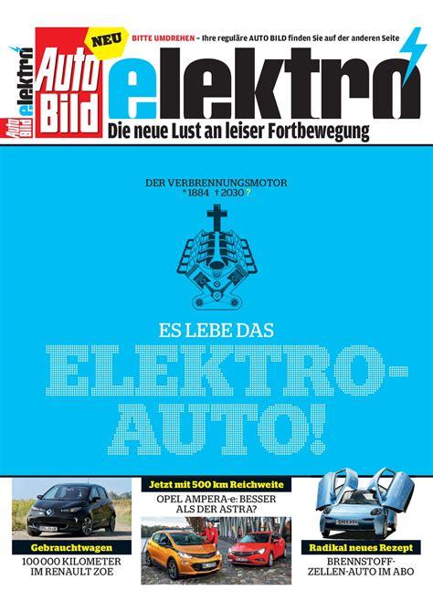 Autobild Neueste Ausgabe by Die Neue Lust An Leiser Fortbewegung Aktuelle Auto Bild