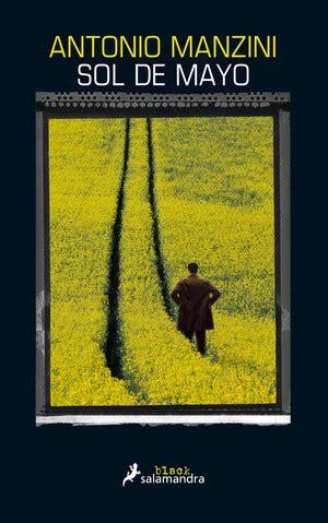 libro sol de mayo el ver tema el sol de mayo antonio manzini schiavone 4 161 161 193 brete libro foro sobre libros