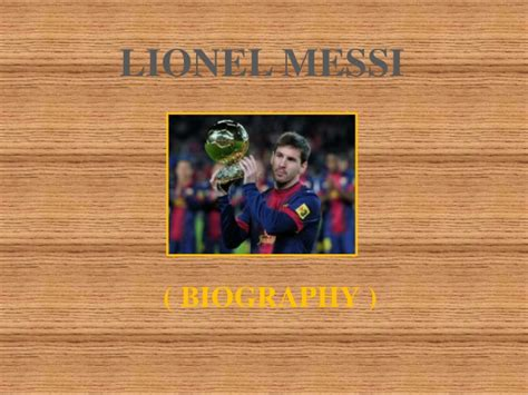 lionel messi biography ppt lionel messi s biography