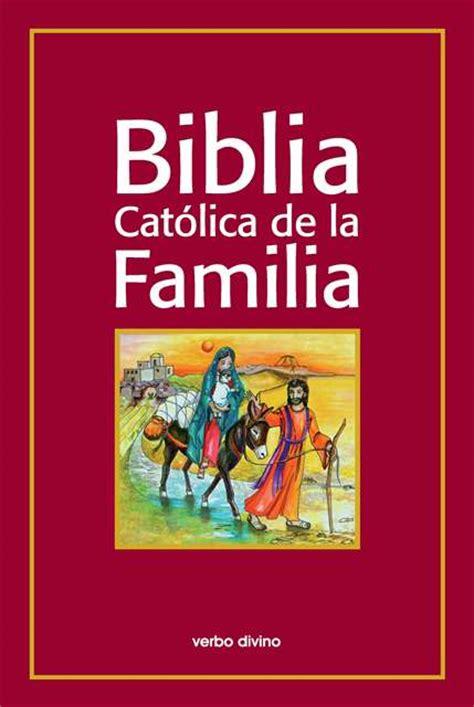 la biblia catlica para 8490731233 religi 243 n digital libros biblia cat 243 lica de la familia