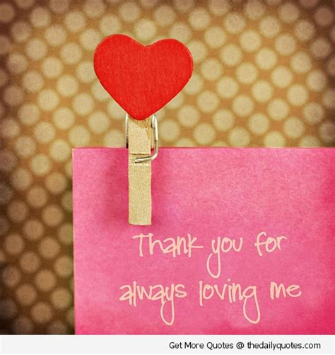 Always Loving by Thank You For Always Loving Me Quotespictures