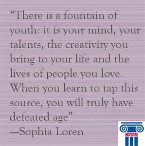 Fountain of Youth Quote Sophia Loren