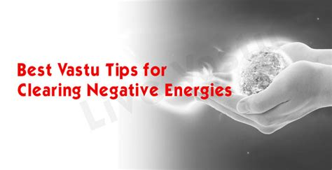clearing negative energy best vastu tips for clearing negative energies live vaastu