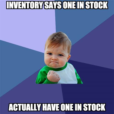 Inventory Meme - 6 a ideas to profit boosting inventory management