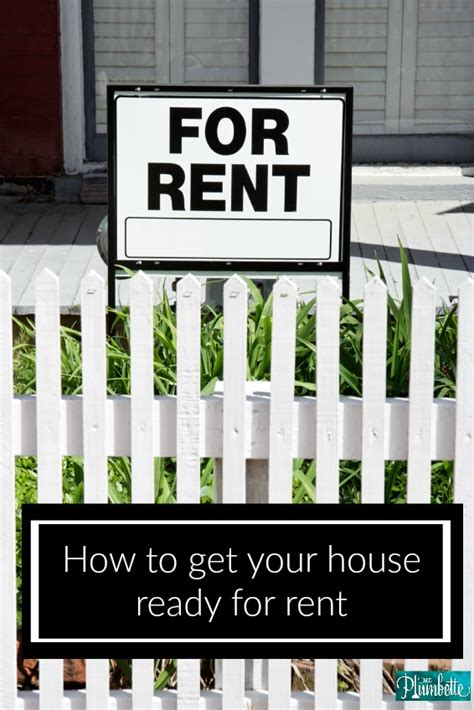 how to rent your house how to get your house ready to rent the plumbette