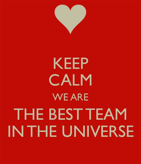 we are the best keep calm we are the best team in the universe poster