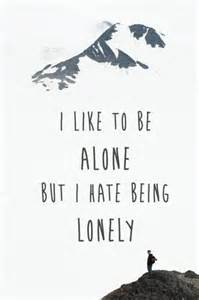 suddenly wants to be alone hate being alone quotes like success