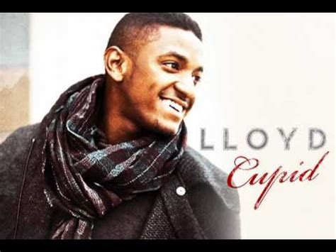 lyrics lloyd lloyd cupid lyrics