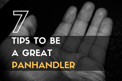 7 Tips On Being A by 7 Tips To Be A Great Panhandler Trueprepper