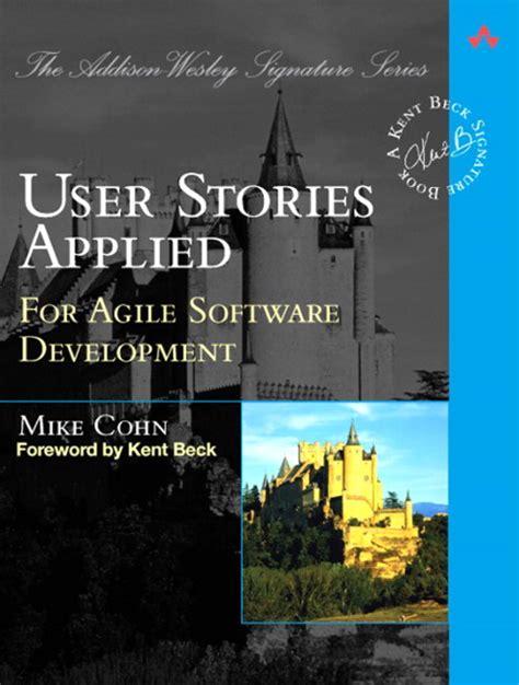Pdf User Stories Applied Software Development cohn user stories applied for agile software development