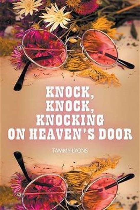 Knock Knock Heavens Door quot knock knock knocking on heaven s door quot stunning