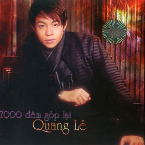 download album mp3 quang le album 7000 đ 234 m g 243 p lại quang l 234 nghe album tải nhạc mp3