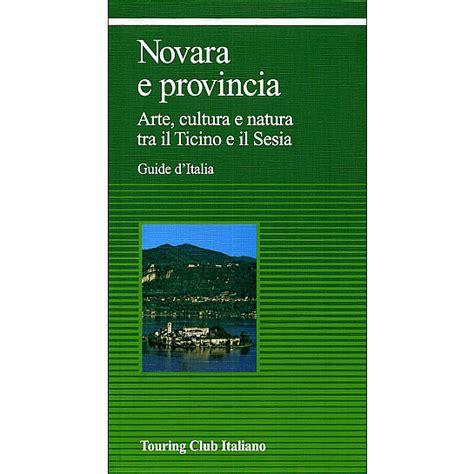 d italia novara novara e provincia guide verdi d italia h0166a touring