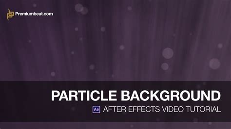 tutorial after effects background after effects tutorial particle background youtube