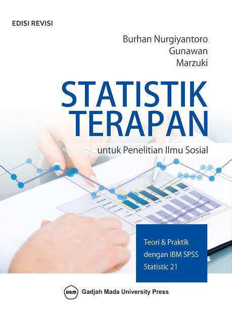 Statistik Untuk Penelitian Dan Kesehatan statistik terapan untuk penelitian ilmu sosial ugm press badan penerbit dan publikasi