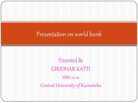 Mba In Central Of Karnataka by Ppt On World Bank