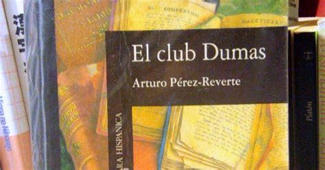 el cuento de nunca acabar el club dumas arturo p 233 rez reverte rese 241 a el club dumas de arturo p 233 rez reverte
