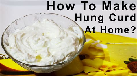 how to make hung curd at home