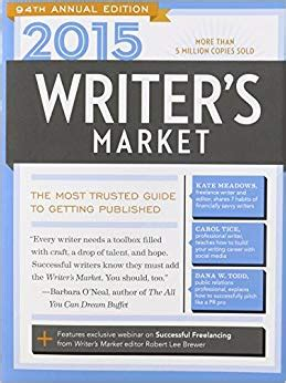 1440354359 writer s market the most 2015 writer s market the most trusted guide to getting