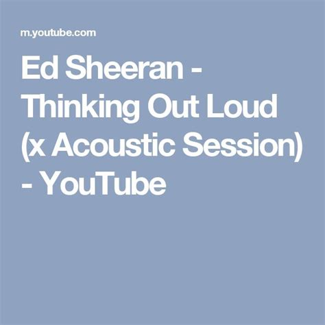 download mp3 ed sheeran thinking out loud acoustic 25 best ideas about thinking out loud on pinterest