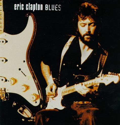 new blues songs blues eric clapton songs reviews credits allmusic