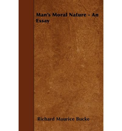 s moral nature an essay classic reprint books s moral nature an essay richard maurice bucke