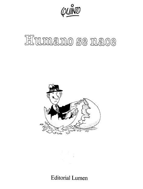 libro humano se nace humano se nace quino tiras de humor gr 225 fico 124 im 225 g