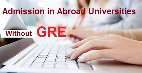How To Get Admission In Mba Without Entrance by How To Get Abroad Universities Admission Without Gre Score