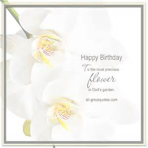 Happy Birthday Quotes For Someone In Heaven Happy Birthday To The Most Precious Flower In God S Garden