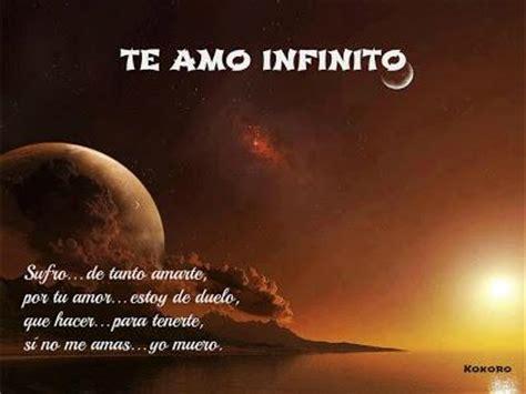 imagenes que digan te amo hasta el infinito y mas alla imagenes de amor te amo te amo hasta el infinito y mas