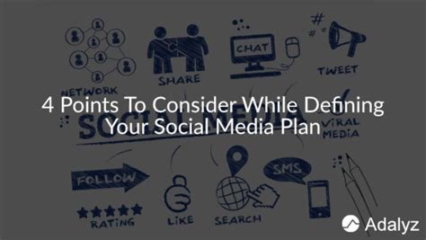 Social Media Plan by 4 Points To Consider While Defining Your Social Media Plan