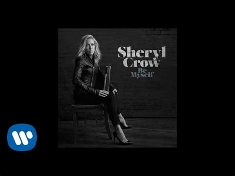 Wont Need Sheryl Crows Help by Sheryl Be Myself Official Audio