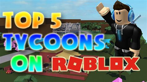 best tycoon roblox top 5 tycoon best tycoon on roblox