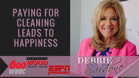 buying a cleaning service leads to happiness debbie