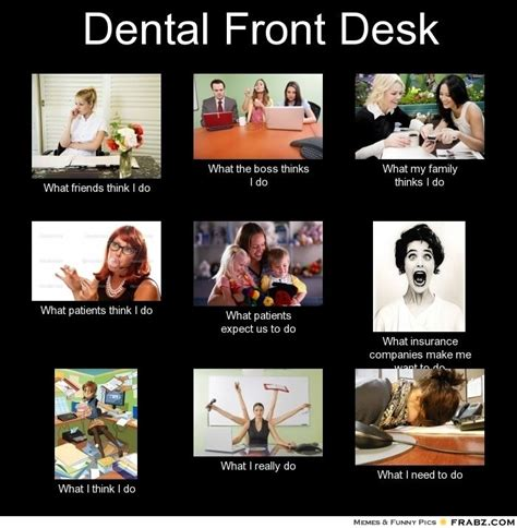 Funny Dentist Memes - 17 best ideas about front office on pinterest reception