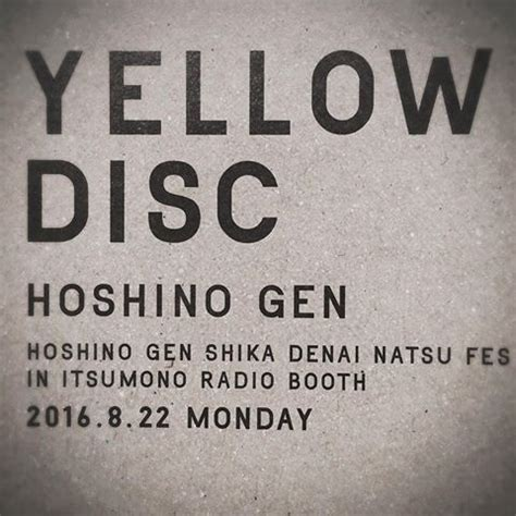 yellow discs images tagged with 星野源しか出ない夏フェス on instagram