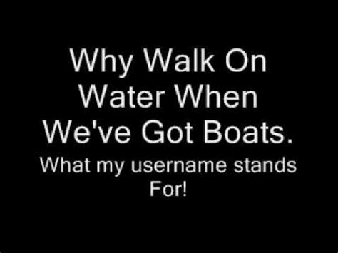 why walk on water when we ve got boats a day to remember why walk on water when we ve got boats