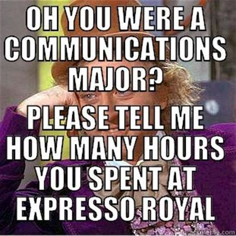 Communication Major Meme - communications major quickmeme