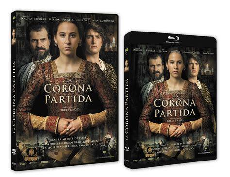 libro la corona partida cec la corona partida en dvd y bluray fecha de lanzamiento y contenido extra de la edici 243 n de