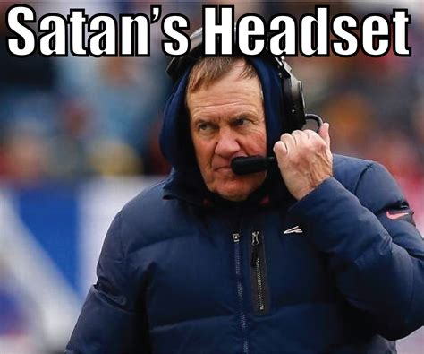 Bill Belichick Meme - new england patriots quotes