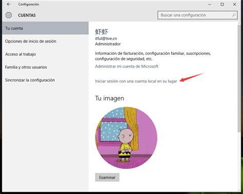 quitar imagenes cuenta windows 10 c 243 mo deshabilitar el inicio de sesi 243 n con email y usar