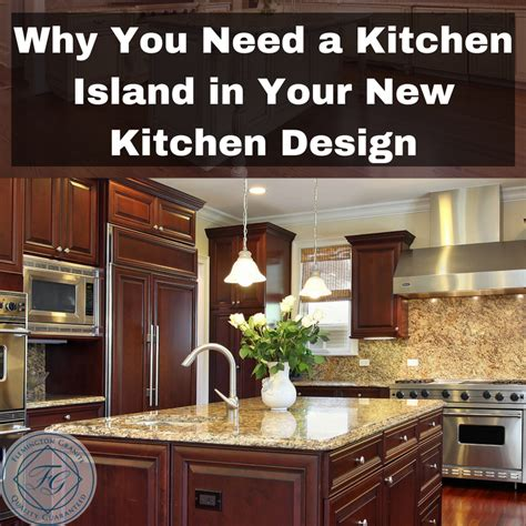 new kitchen island why you need a kitchen island in your new kitchen design flemington granite