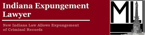Indiana Criminal Record Expungement Indiana Expungement Lawyer