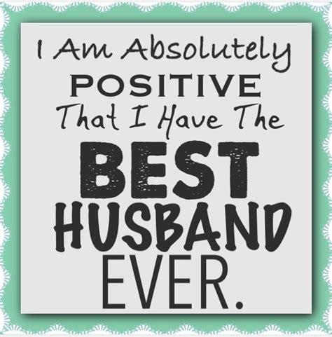 best husband quotes for husband quotes for best husband i