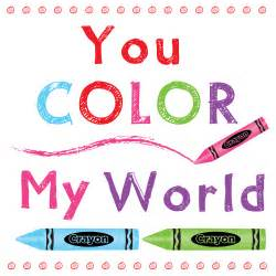 you color my world color my world printable