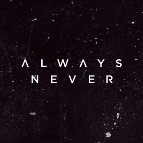 Always Or Never hopeless lyrics by always never songtexte co
