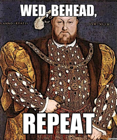 Henry Meme - frolic friday curious case of king henry viii himself